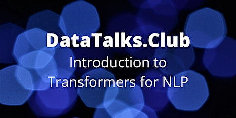 Introduction to Transformers for NLP tickets