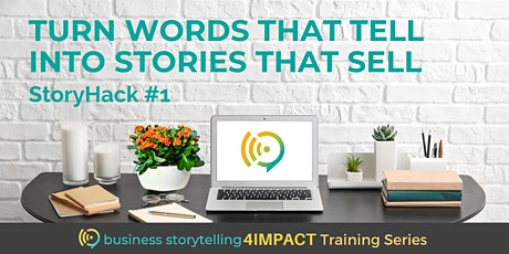 Business Storytelling for Impact | Turn Words into Stories that Sell tickets