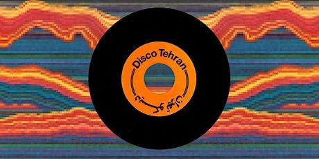 Disco Tehran - Goodbye Party tickets