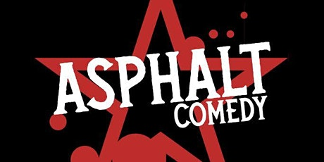 Asphalt Comedy - Fall Series Premiere! LATE SHOW tickets
