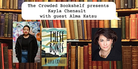 """Author Event with Kayla Chenault and guest Alma Katsu """"These Bones"""" tickets"""