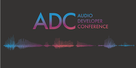 Audio Developer Conference 2021 (ADC) tickets