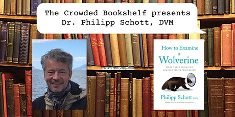 """Author Event with Dr. Philipp Schott, DVM """"How to Examine a Wolverine"""" tickets"""