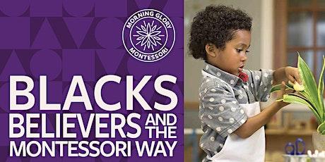 BLACKS, BELIEVERS & THE MONTESSORI WAY:  Community Town Hall  (WEBINAR) tickets