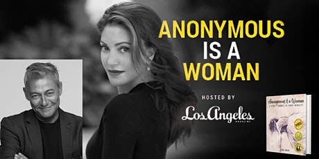 Anonymous Is a Woman, hosted by Los Angeles Magazine - Los Angeles tickets