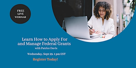 Learn How to Apply For and Manage Federal Grants tickets