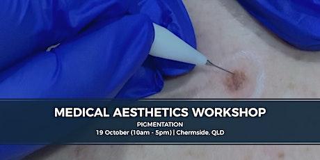 Medical Aesthetics Workshop - Pigmentation tickets