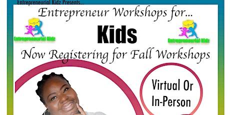 Entrepreneurial Kidz Young Entrepreneur Workshop tickets