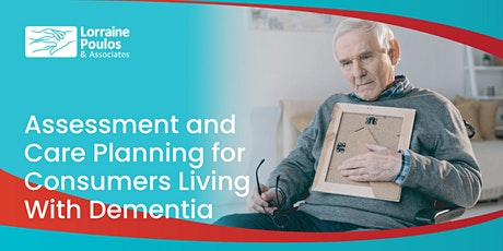 Assessment and Care Planning for consumers living with dementia tickets