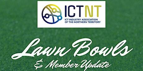 ICTNT  Member Update & Lawn Bowls tickets