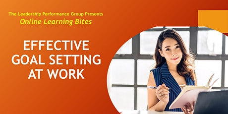 Effective Goal Setting at Work (Online - Run 1`8) tickets