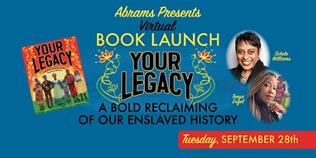 Abrams Presents: Your Legacy: A Bold Reclaiming of Our Enslaved History tickets