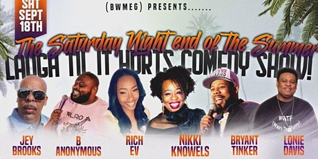 (BWMEG) presents Laugh Til It Hurts End of The  Summer Comedy Show! tickets