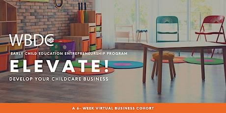FALL 2021 | Elevate! Established Childcare Business 6-Week Cohort tickets