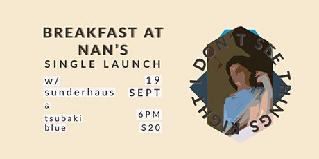 Breakfast at Nan's // I Don't See Things Right Single Launch tickets