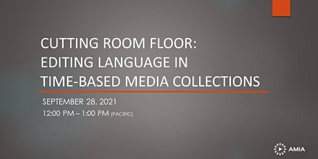 Cutting Room Floor: Editing Language in Time-Based Media Collections tickets