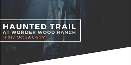 Haunted Trail at Wonder Wood Ranch tickets