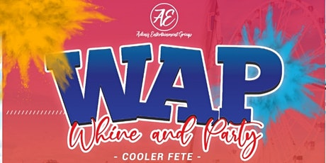 W.A.P Whine and Party Cooler Fete tickets