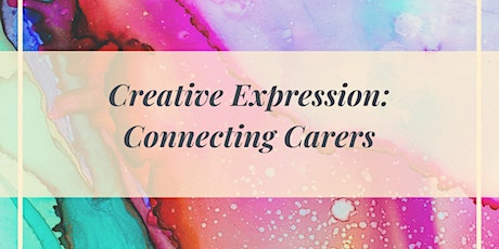 Creative Expression: Connecting Carers with Carers (October) tickets