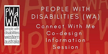 PWdWA Connect with Me Co-Design Information Session tickets