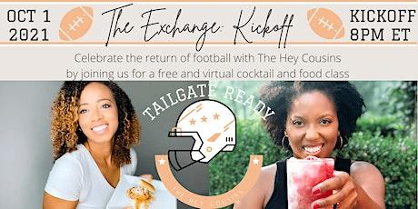 The Exchange: Kickoff tickets