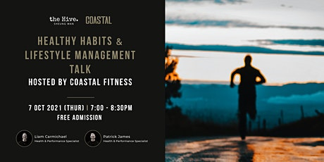 Healthy Habits &  Lifestyle Management Talk: Hosted by Coastal Fitness tickets