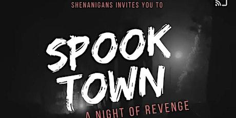 Shenanigans' Spooktown Night of Revenge tickets
