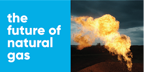 The Future of Natural Gas - The Role of Methane in a Clean Energy System tickets