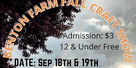 Benton Farm  Fall Craft Show and Festival Sept 18 and 192021 tickets