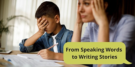 From Speaking Words to Writing Stories tickets