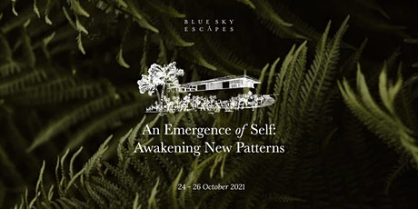 Blue Sky Escapes: An Emergence of Self - Awakening New Patterns 24–26Oct'21 tickets
