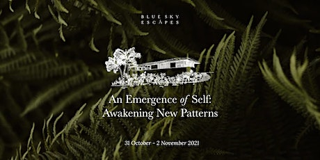 Blue Sky Escapes: An Emergence of Self - Awakening New Patterns 31-2 Nov'21 tickets