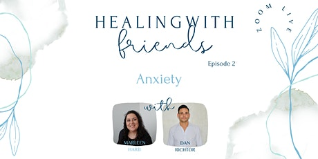 Healing with Friends - Ep 2 - Anxiety tickets