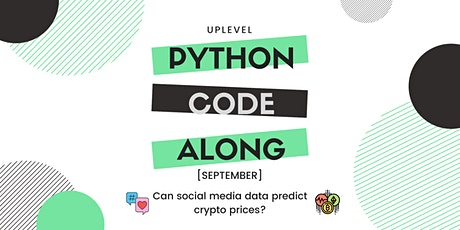 Code-Along #6: Can social media data predict cryptocurrency prices? tickets