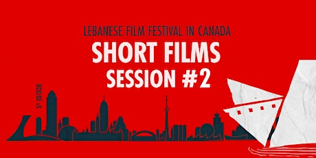 Lebanese Film Festival in Canada - Short Films Session #2 - Montreal tickets