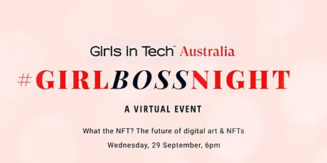 Girl Boss Night: What the NFT? The future of digital art & NFTs tickets