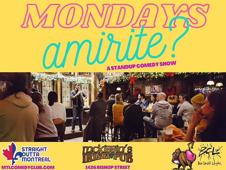 Monday Night Stand-Up Comedy ( Mondays Am I Right?) MTLCOMEDYCLUB.COM image