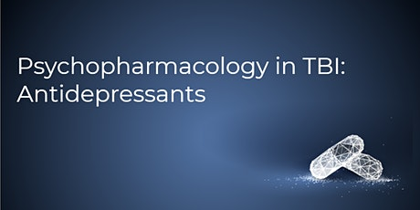 Psychopharmacology in TBI Webinar Series: Antidepressants entradas