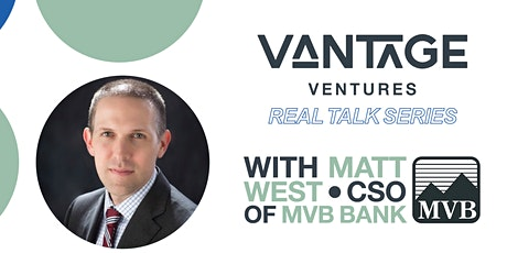 Real Talk with Matt West, Chief Strategy Officer at MVB Financial Corp tickets