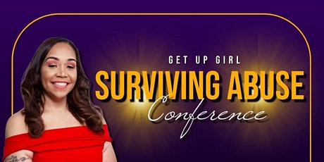 Get Up Girl You Got This Surviving Abuse Conference tickets