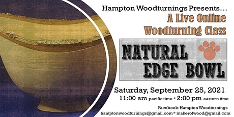 Live Online 'Natural Edge Bowl' Woodturning Class tickets