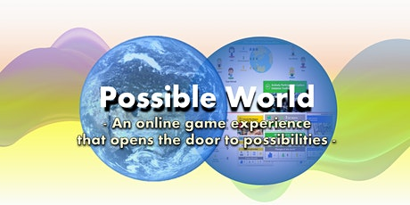 Possible World (Oct#1) - Experience and Discover Possibilities tickets