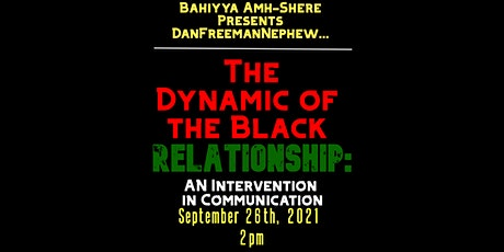 The Dynamic of the Black Relationship: An Intervention in Communication tickets