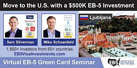 Ljubljana EB-5 American Green Card Virtual Seminar tickets
