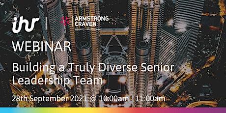 Building a Truly Diverse Senior Leadership Team tickets