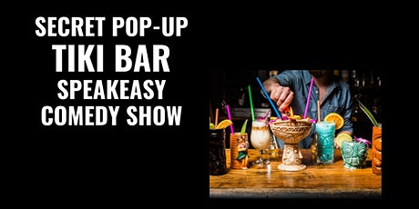 Secret Pop-Up Tiki Bar Speakeasy Comedy Show tickets