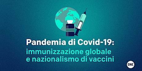 Pandemia di Covid-19: immunizzazione globale e nazionalismo di vaccini biglietti