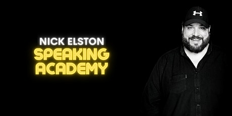 Nick Elston Speaking Academy - December 2021 (In-person) tickets