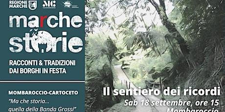 MARCHESTORIE_MOMBAROCCIO/CARTOCETO: Il sentiero dei ricordi / 2^ partenza biglietti