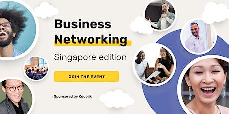 Kuubiik's Business Networking - Singapore Edition #3 (Online) tickets
